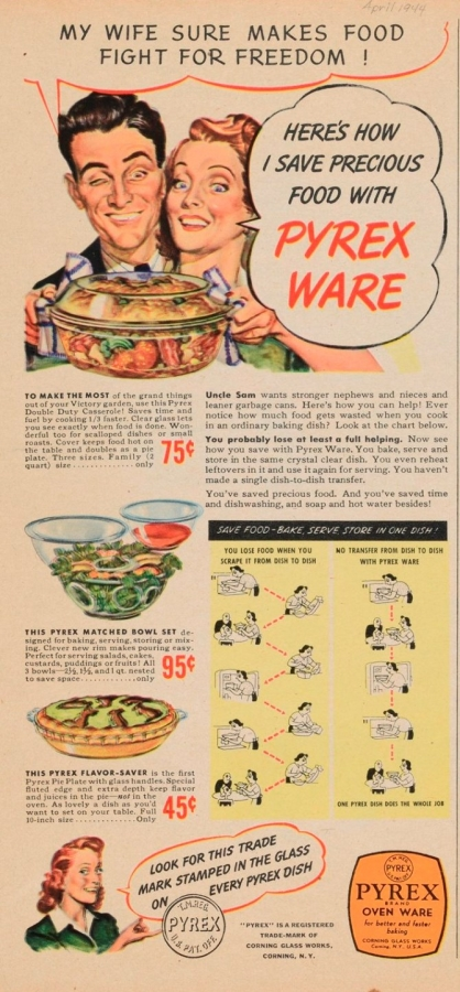 """""""My wife sure makes food fight for freedom!"""" """"Here's how I save precious food with Pyrex ware"""""""