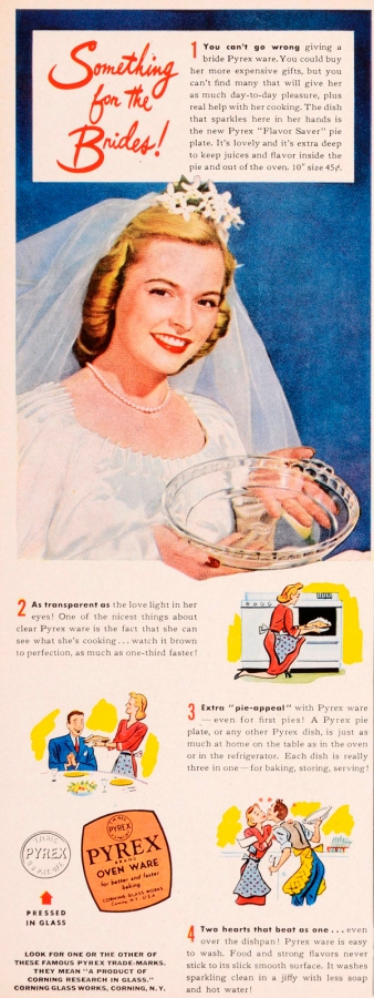 """Something for the brides!"" Corning Glass Works, Published in Better Homes & Gardens,  June 1945. CMGL 140777."