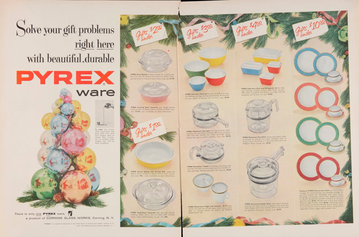 Solve your gift problems right here with beautiful, durable Pyrex ware