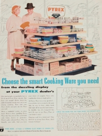 """Choose the smart cooking ware you need: from the dazzling display at your Pyrex dealer's."""