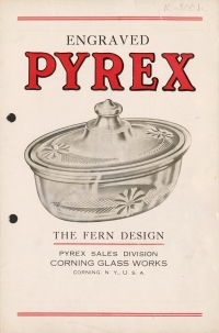 Engraved Pyrex: The Fern Design. Corning Glass Works. Pyrex Sales Division, Corning, NY, USA, probably 1918. CMGL 57106.