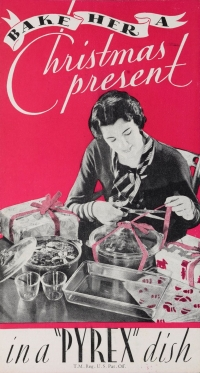 """Bake her a Christmas present in a 'Pyrex' dish."""