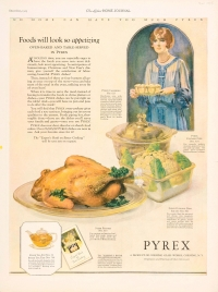 """Foods will look so appetizing: oven-baked and table-served in Pyrex"", Corning Glass Works, Published in Ladies' Home Journal,  December 1925. CMGL 140430"